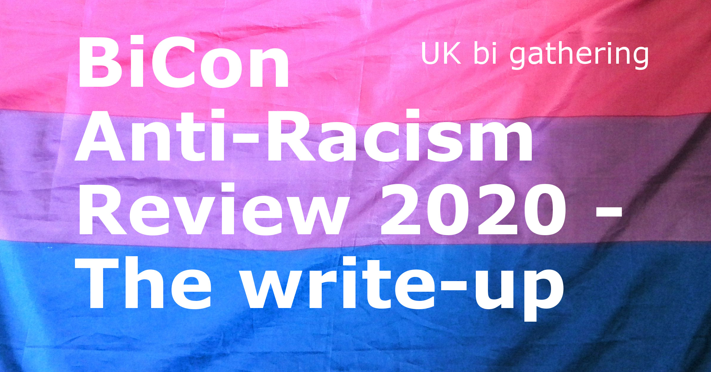 BiCon Anti-Racism Review 2020 - The write-up